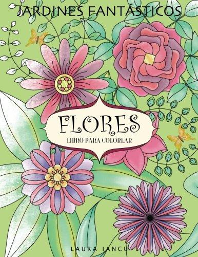 Flores. Libro para colorear (Jardines Fantásticos)