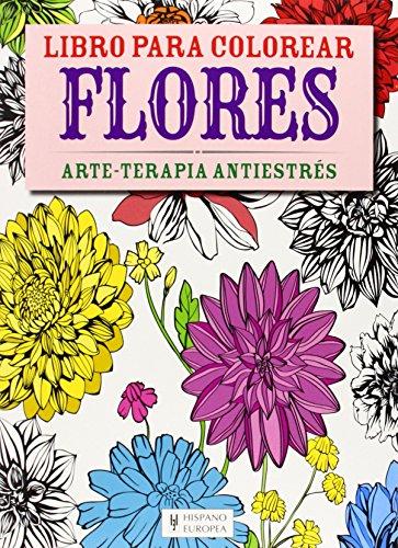 FLORES: Libro para colorear Arte-Terapia antiestrés