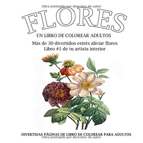 FLORES: Un libro de colorear para dultos