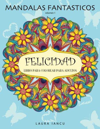 Mandalas Fantásticos. Libro Para Colorear Para Adultos